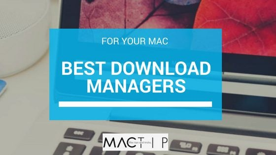 Download Manager for Mac